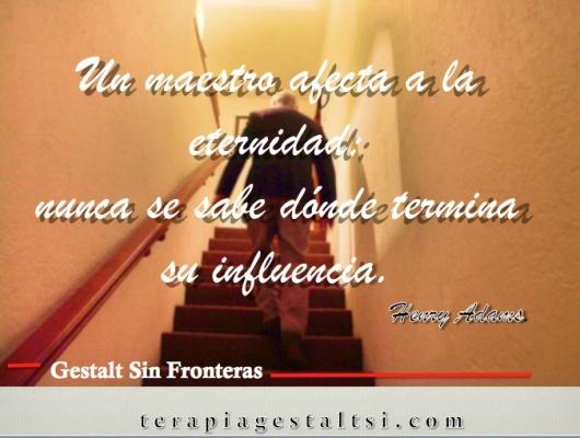 Un maestro afecta la eternidad